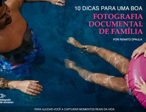10 dicas para uma boa Fotografia Documental de Família